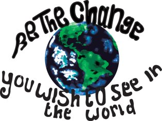be_the_change_you_wish_to_see_in_the_world_by_mylittleponygal-d74n64z